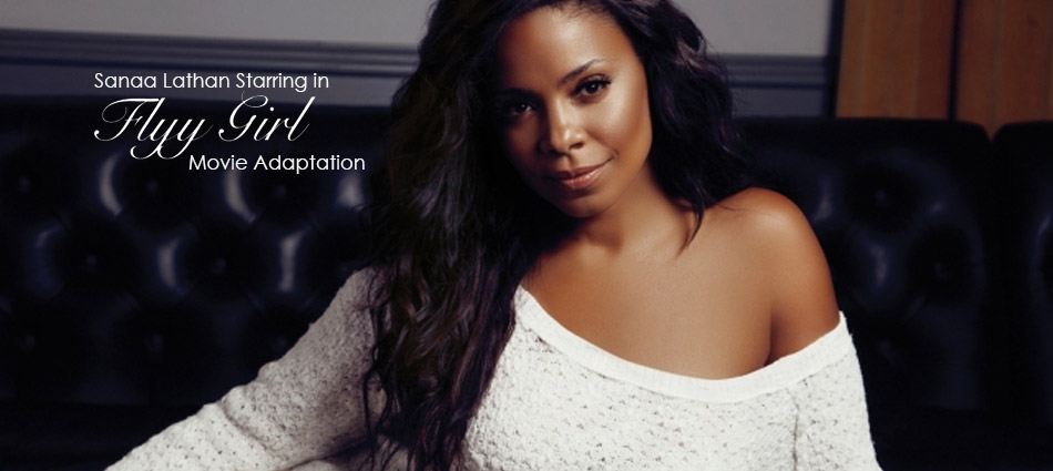 Sanaa Lathan Starring in 'Flyy Girl' Movie Adaptation